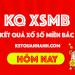 Kết quả xổ số miền bắc hôm nay - KQ XSMB Hôm Nay